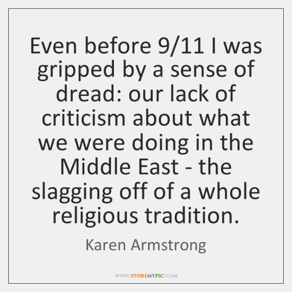 Even before 9/11 I was gripped by a sense of dread: our lack ...