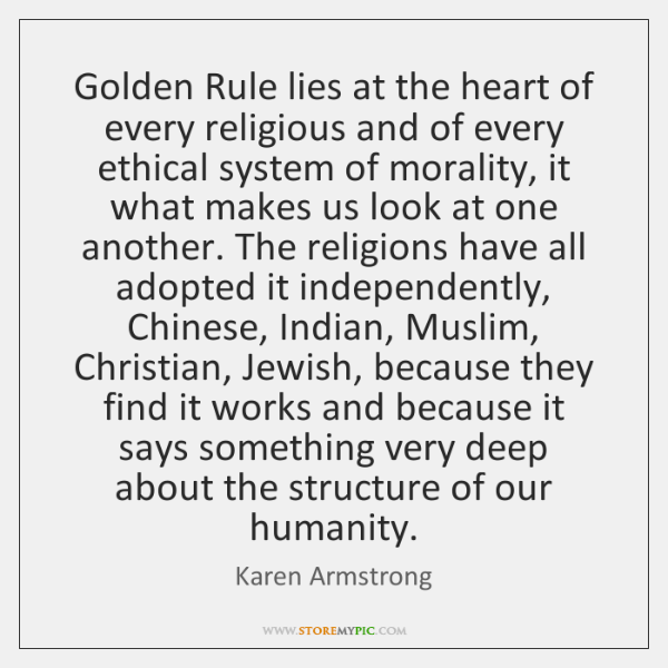 Golden Rule lies at the heart of every religious and of every ...