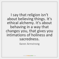 karen-armstrong-i-say-that-religion-isnt-about-believing-quote-on-storemypic-43550