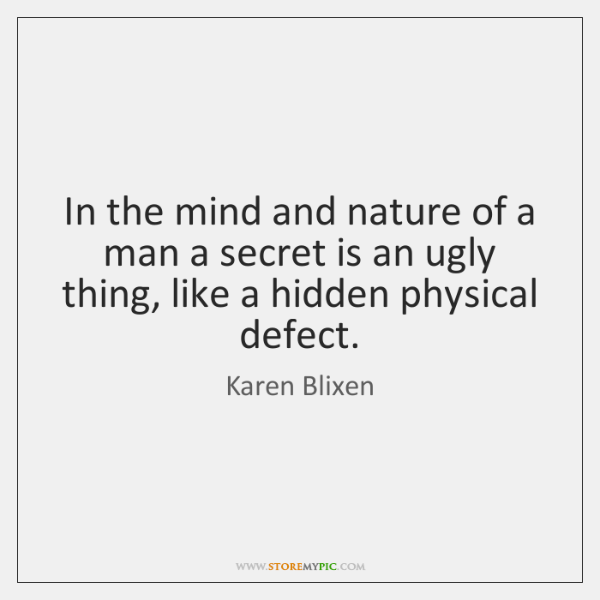 In the mind and nature of a man a secret is an ...
