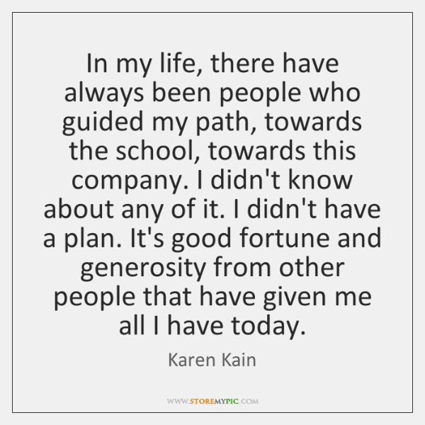 In my life, there have always been people who guided my path, ...