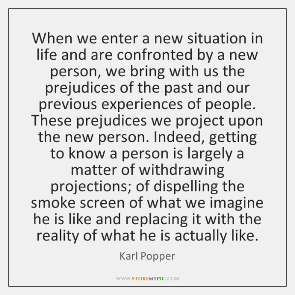 When we enter a new situation in life and are confronted by ...