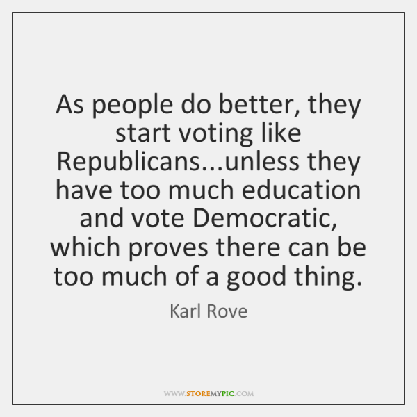 As people do better, they start voting like Republicans...unless they have ...