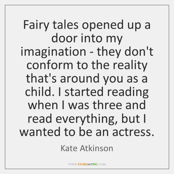 Fairy tales opened up a door into my imagination - they don't ...