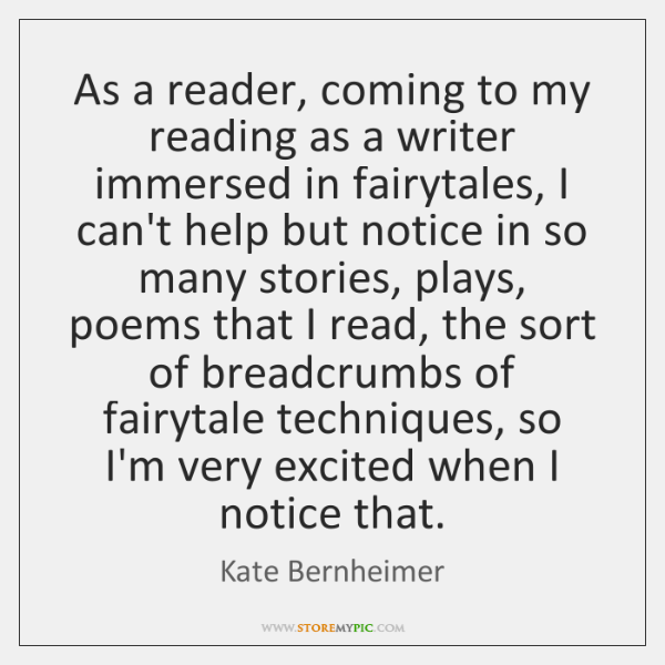 As a reader, coming to my reading as a writer immersed in ...