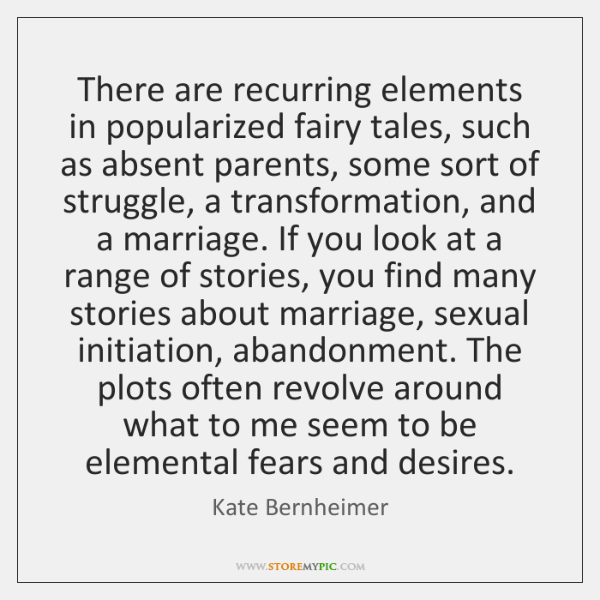 There are recurring elements in popularized fairy tales, such as absent parents, ...