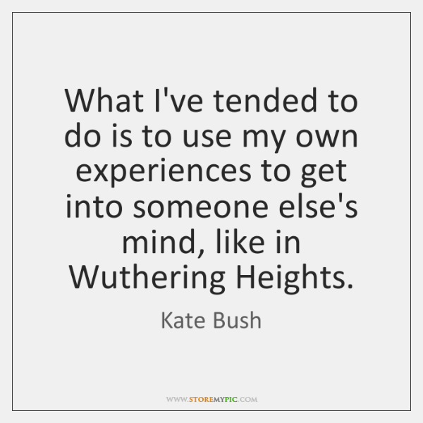 What I've tended to do is to use my own experiences to ...