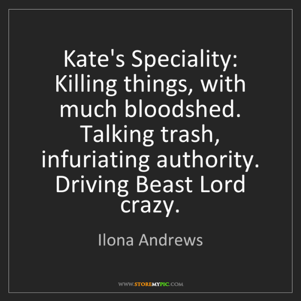 Ilona Andrews: Kate's Speciality: Killing things, with much bloodshed....