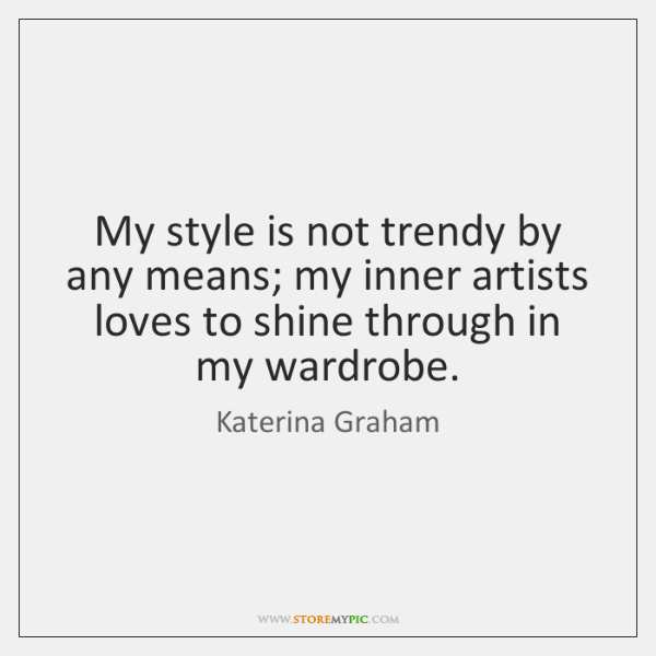 My style is not trendy by any means; my inner artists loves ...