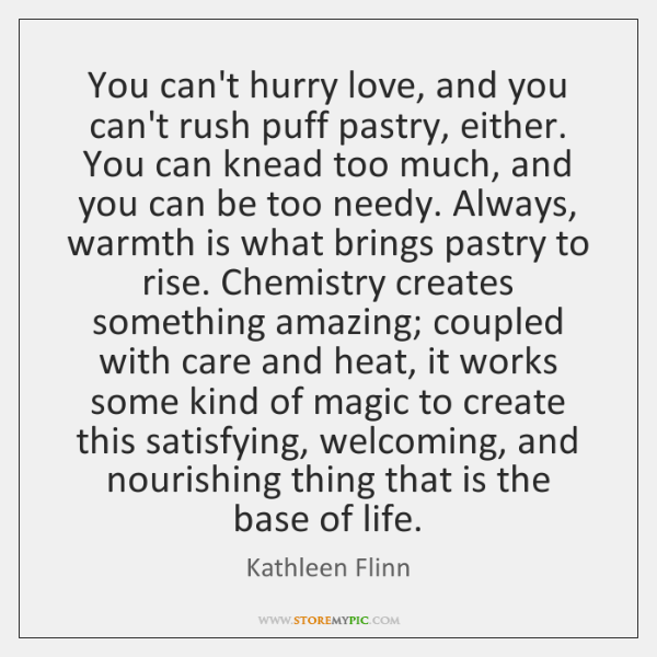 You can't hurry love, and you can't rush puff pastry, either. You ...
