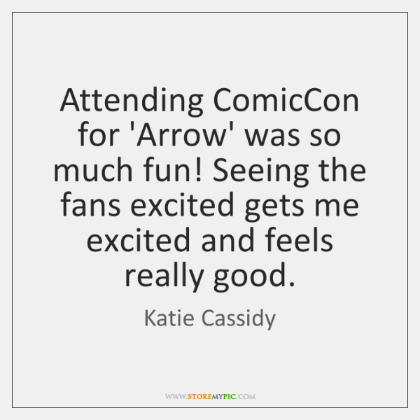 Attending ComicCon for 'Arrow' was so much fun! Seeing the fans excited ...