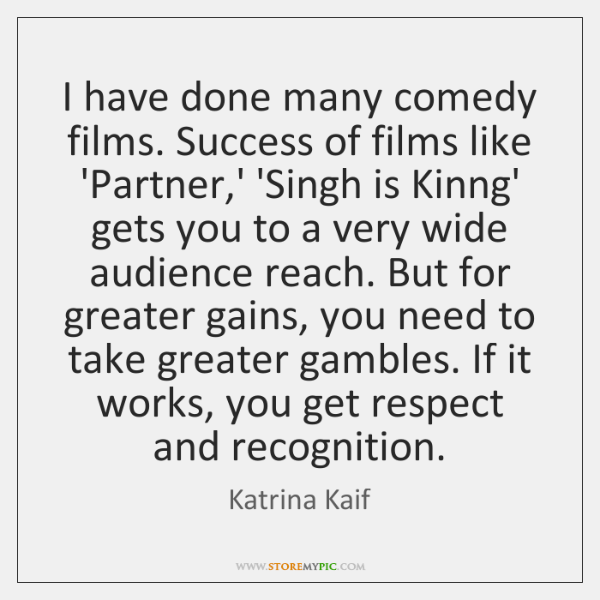 I have done many comedy films. Success of films like 'Partner,' ...