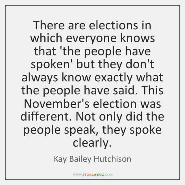 There are elections in which everyone knows that 'the people have spoken' ...