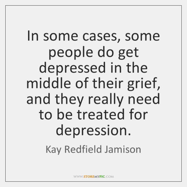In some cases, some people do get depressed in the middle of ...
