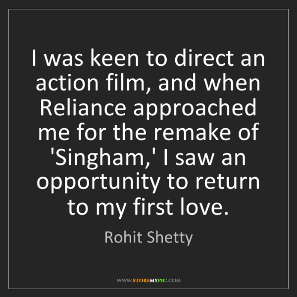 Rohit Shetty: I was keen to direct an action film, and when Reliance...