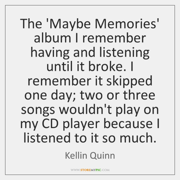 The 'Maybe Memories' album I remember having and listening until it broke. ...