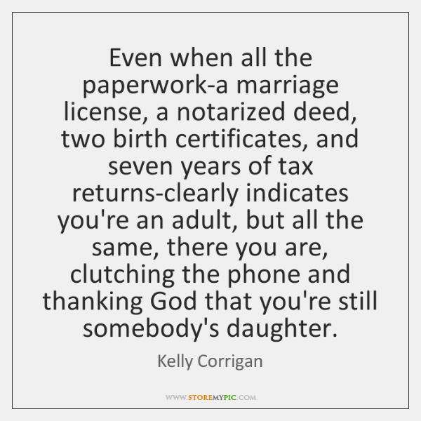 Even when all the paperwork-a marriage license, a notarized deed, two birth ...
