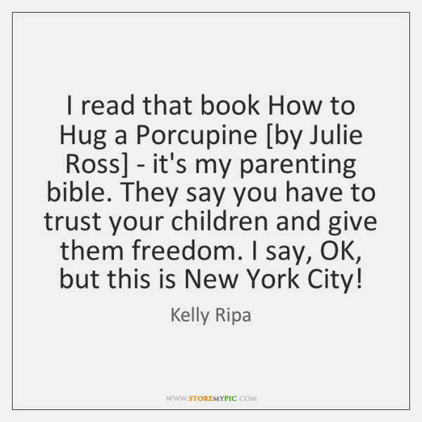 I read that book How to Hug a Porcupine [by Julie Ross] ...