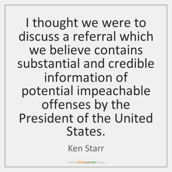 I thought we were to discuss a referral which we believe contains ...