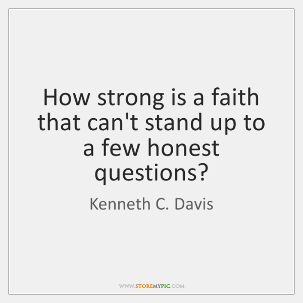 How strong is a faith that can't stand up to a few ...