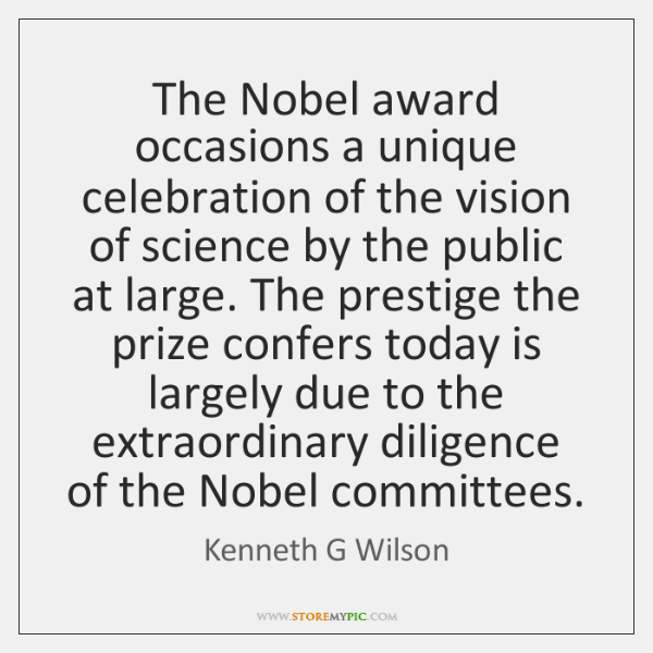 The Nobel award occasions a unique celebration of the vision of science ...