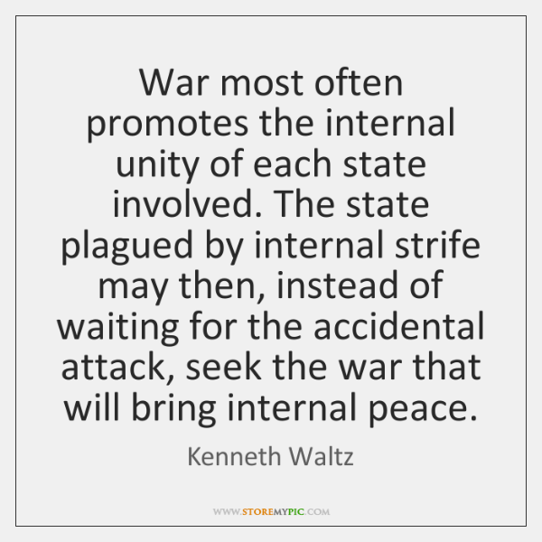War most often promotes the internal unity of each state involved. The ...