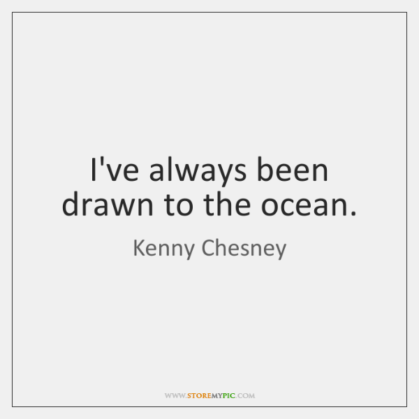 Kenny Chesney Quotes - StoreMyPic | Page 4
