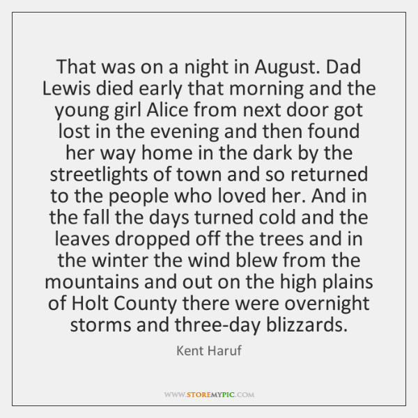 That was on a night in August. Dad Lewis died early that ...