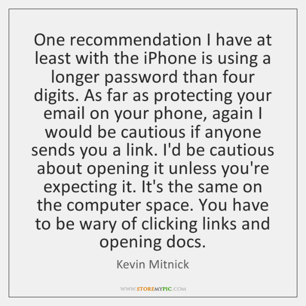 One recommendation I have at least with the iPhone is using a ...