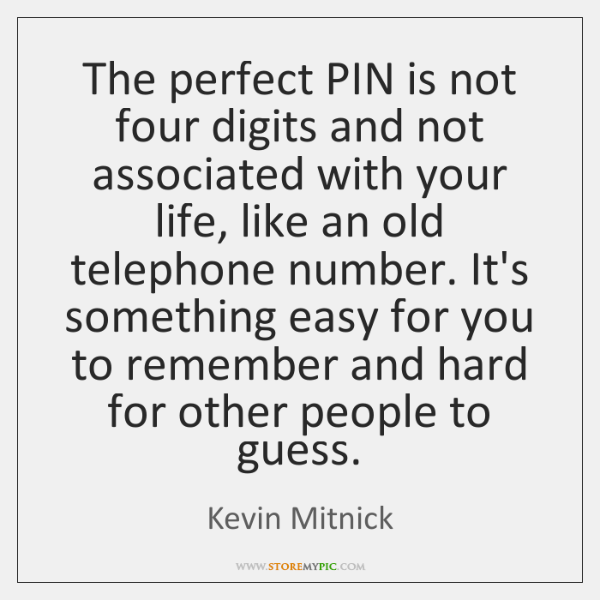 The perfect PIN is not four digits and not associated with your ...
