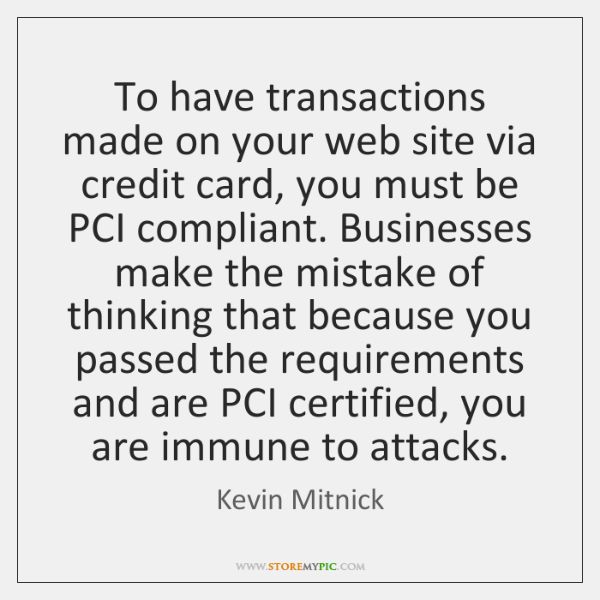 To have transactions made on your web site via credit card, you ...