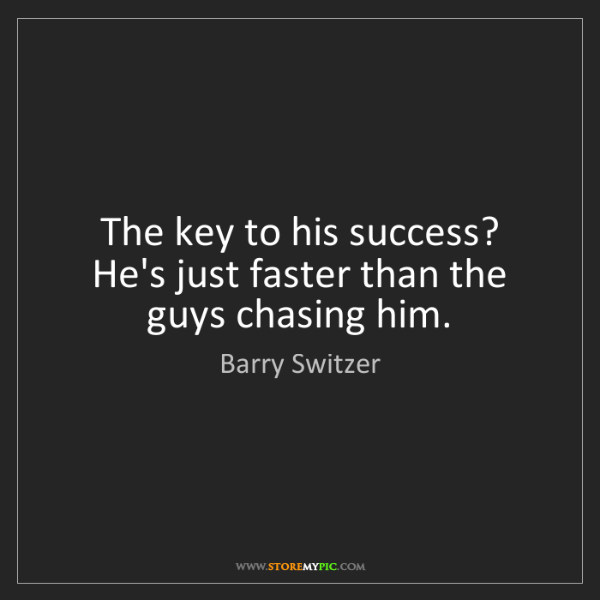 Barry Switzer: The key to his success? He's just faster than the guys...