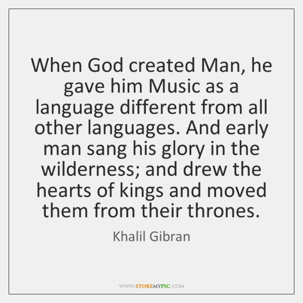 When God created Man, he gave him Music as a language different ...
