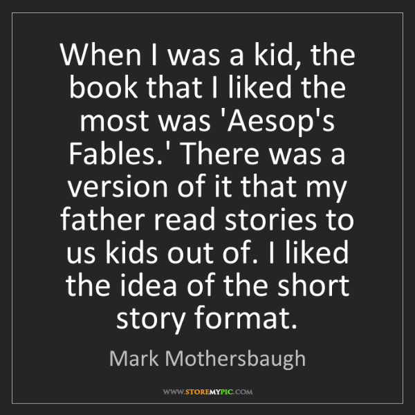 Mark Mothersbaugh: When I was a kid, the book that I liked the most was...