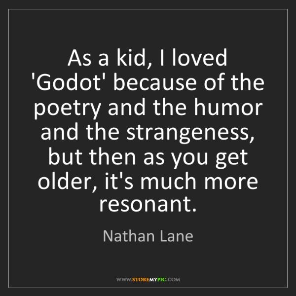 Nathan Lane: As a kid, I loved 'Godot' because of the poetry and the...
