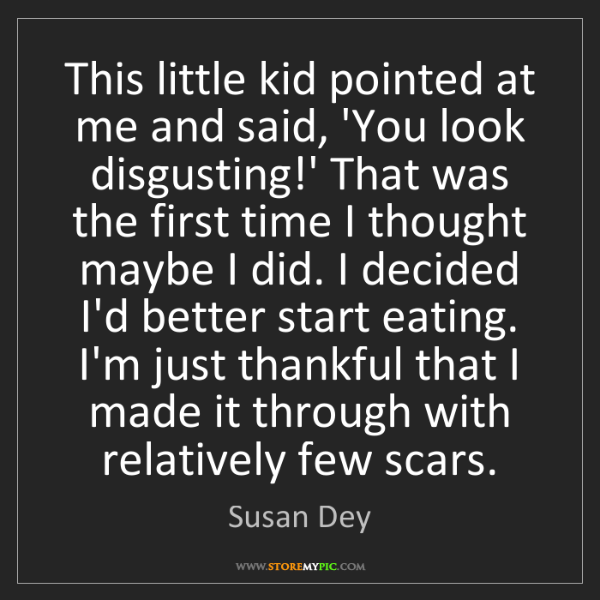 Susan Dey: This little kid pointed at me and said, 'You look disgusting!'...