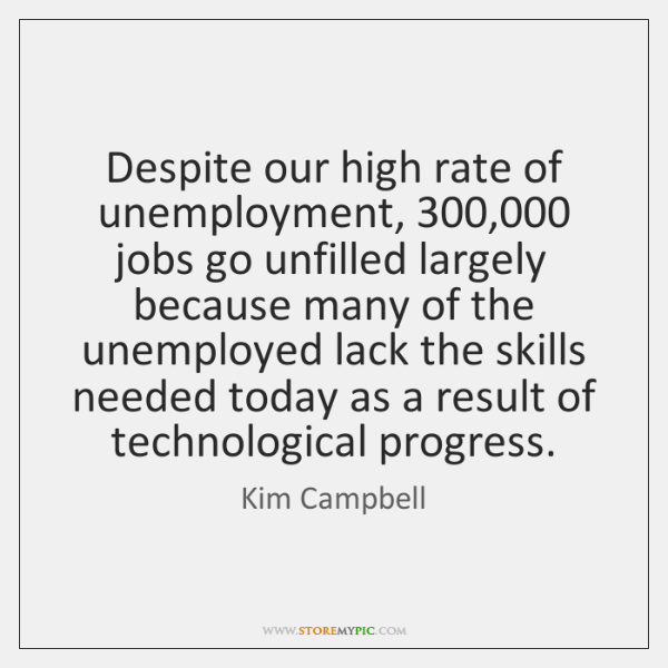 Despite our high rate of unemployment, 300,000 jobs go unfilled largely because many ...