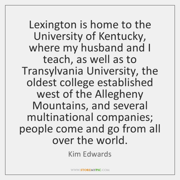 Lexington is home to the University of Kentucky, where my husband and ...