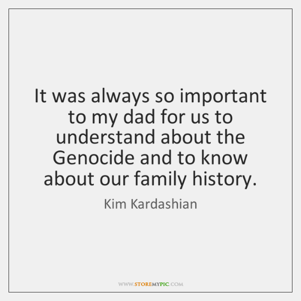It was always so important to my dad for us to understand ...