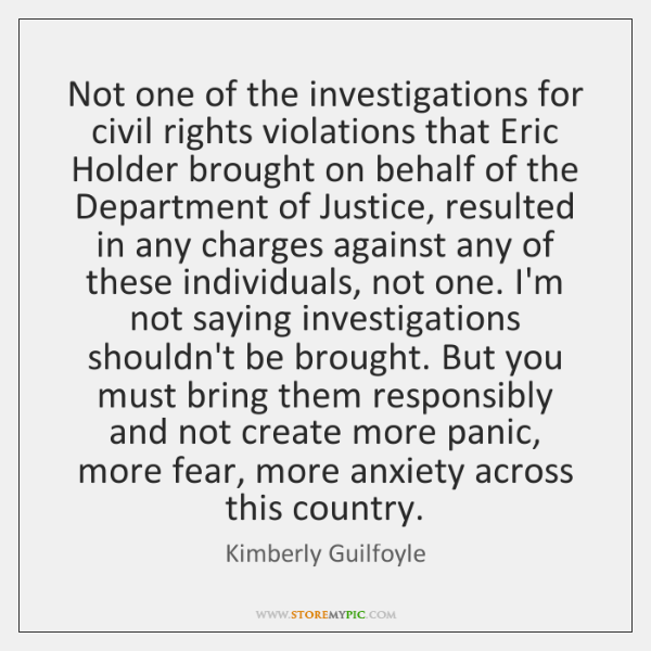 Not one of the investigations for civil rights violations that Eric Holder ...