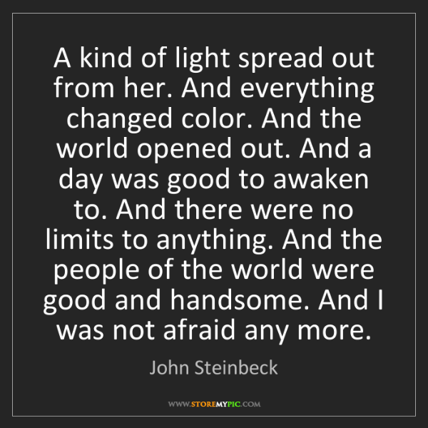 John Steinbeck: A kind of light spread out from her. And everything changed...