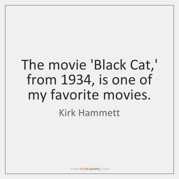The movie 'Black Cat,' from 1934, is one of my favorite movies.
