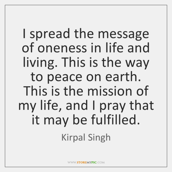 I spread the message of oneness in life and living. This is ...