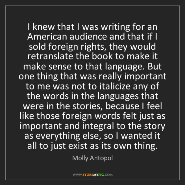 Molly Antopol: I knew that I was writing for an American audience and...