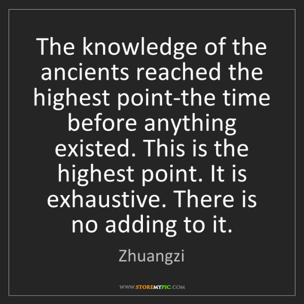 Zhuangzi: The knowledge of the ancients reached the highest point-the...