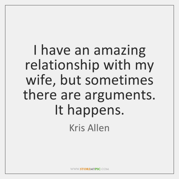 I have an amazing relationship with my wife, but sometimes there are ...