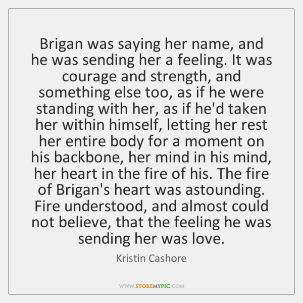 Brigan was saying her name, and he was sending her a feeling. ...
