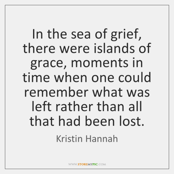 In the sea of grief, there were islands of grace, moments in ...