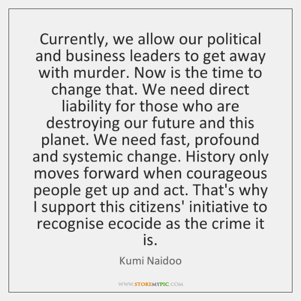 Currently, we allow our political and business leaders to get away with ...