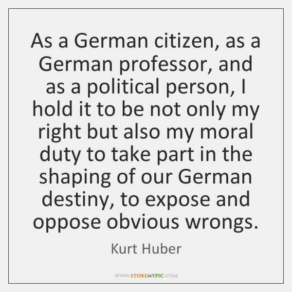 As a German citizen, as a German professor, and as a political ...